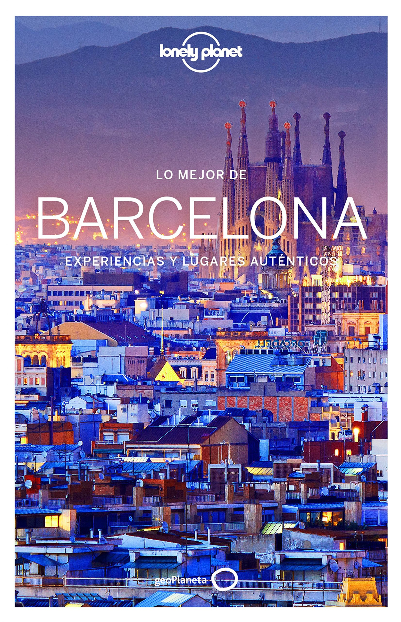 Lonely Planet Lo Mejor de Barcelona (Travel Guide) (Spanish Edition)