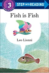 Fish is Fish (Step into Reading) Paperback