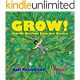GROW: How We Get Food from Our Garden (Food Books for Kids Book 3)