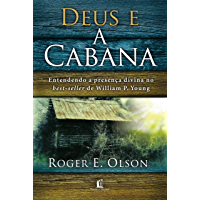 Deus e a cabana: Entendendo a presença divina no best-seller de William P. Young