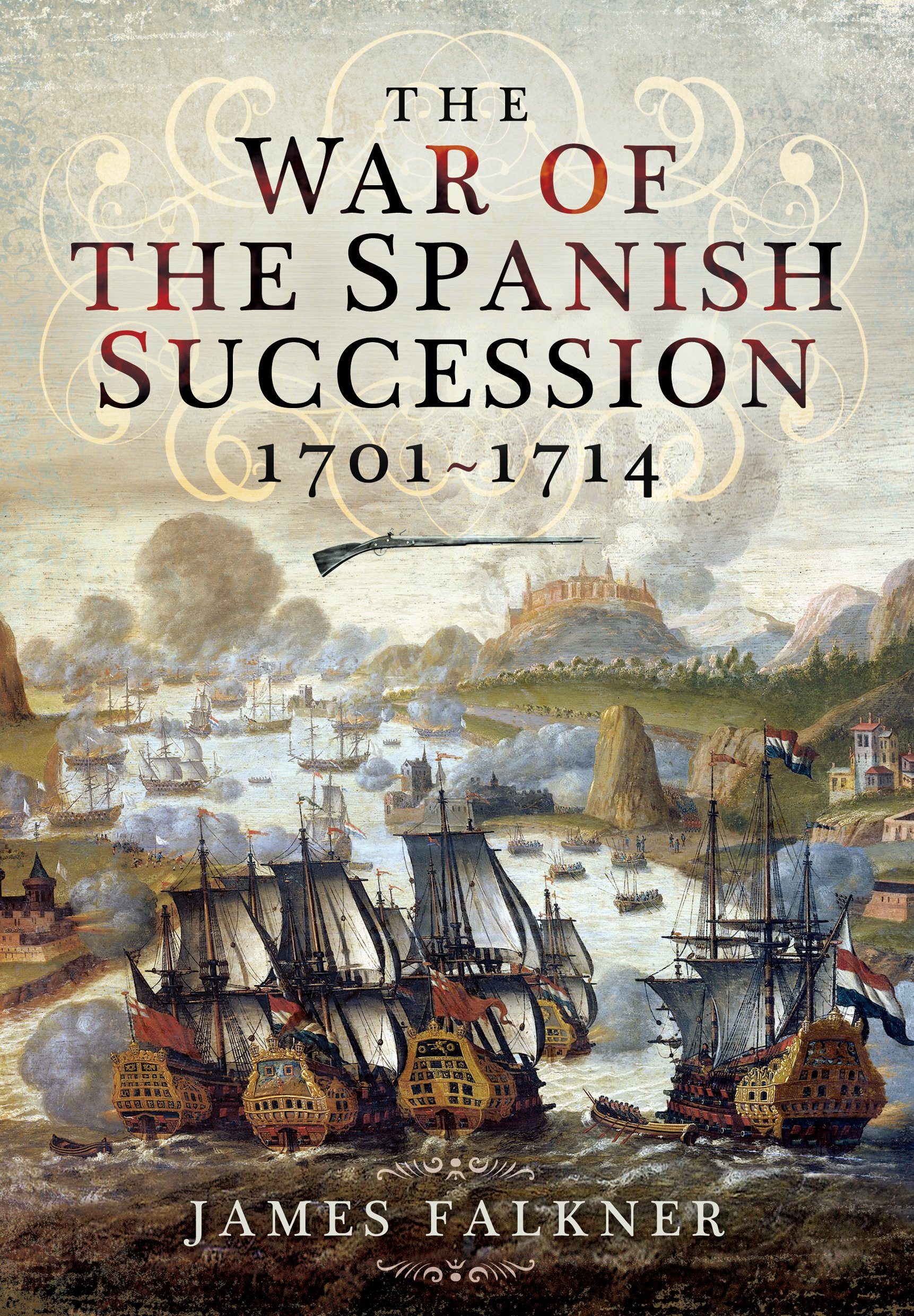 The War of the Spanish Succession 1701 - 1714: James Falkner:  9781781590317: Amazon.com: Books