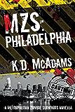 MZS: Philadelphia (Metropolitan Zombie Survivors Book 3)