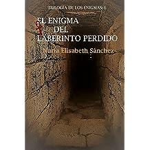 El enigma del laberinto perdido: Trilogía de los enigmas: Parte I (Spanish Edition) Jun 30, 2017