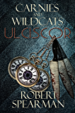 Carnies and Wildcats: Ulciscor