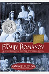 The Family Romanov: Murder, Rebellion, and the Fall of Imperial Russia (Orbis Pictus Award for Outstanding Nonfiction for Children (Awards)) Kindle Edition