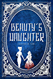 Beauty's Daughter (Coming from Darkness Book 2)