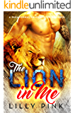 The Lion In Me: A Paranormal Shapeshifter Romance