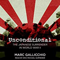 Unconditional: The Japanese Surrender in World War II: Pivotal Moments in American History