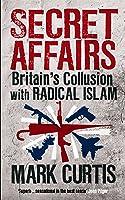 Secret Affairs: Britain's Collusion With Radical