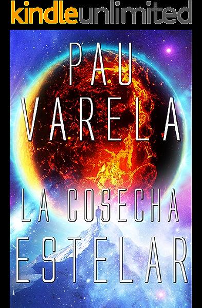 La Cosecha Estelar (El Eterno Retorno nº 2) eBook: Pau ...