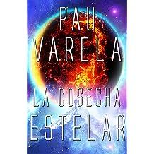 La Cosecha Estelar (El Eterno Retorno nº 2) (Spanish Edition) Sep 4, 2017