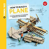 How To Build A Plane: A Soaring Adventure Of