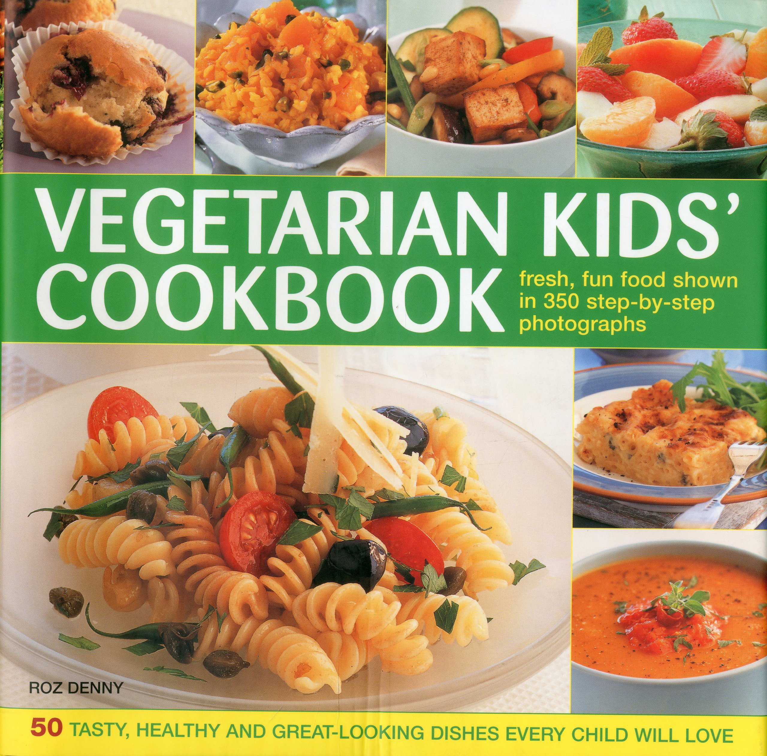 Vegetarian Kids Cookbook Fresh Fun Food Show In 350 Step