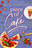 Piece of Cake: Small Town Stories Novella #1