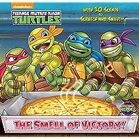 The Smell of Victory! (Teenage Mutant Ninja Turtles) (Teenage Mutant Ninja Turtles: Scratch-and-Sniff Book!)