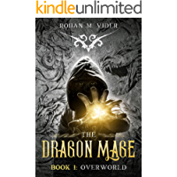 Overworld (Dragon Mage Saga Book 1): A fantasy post-apocalyptic story