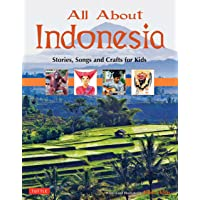 All About Indonesia: Stories, Songs and Crafts for Kids (All About...countries)