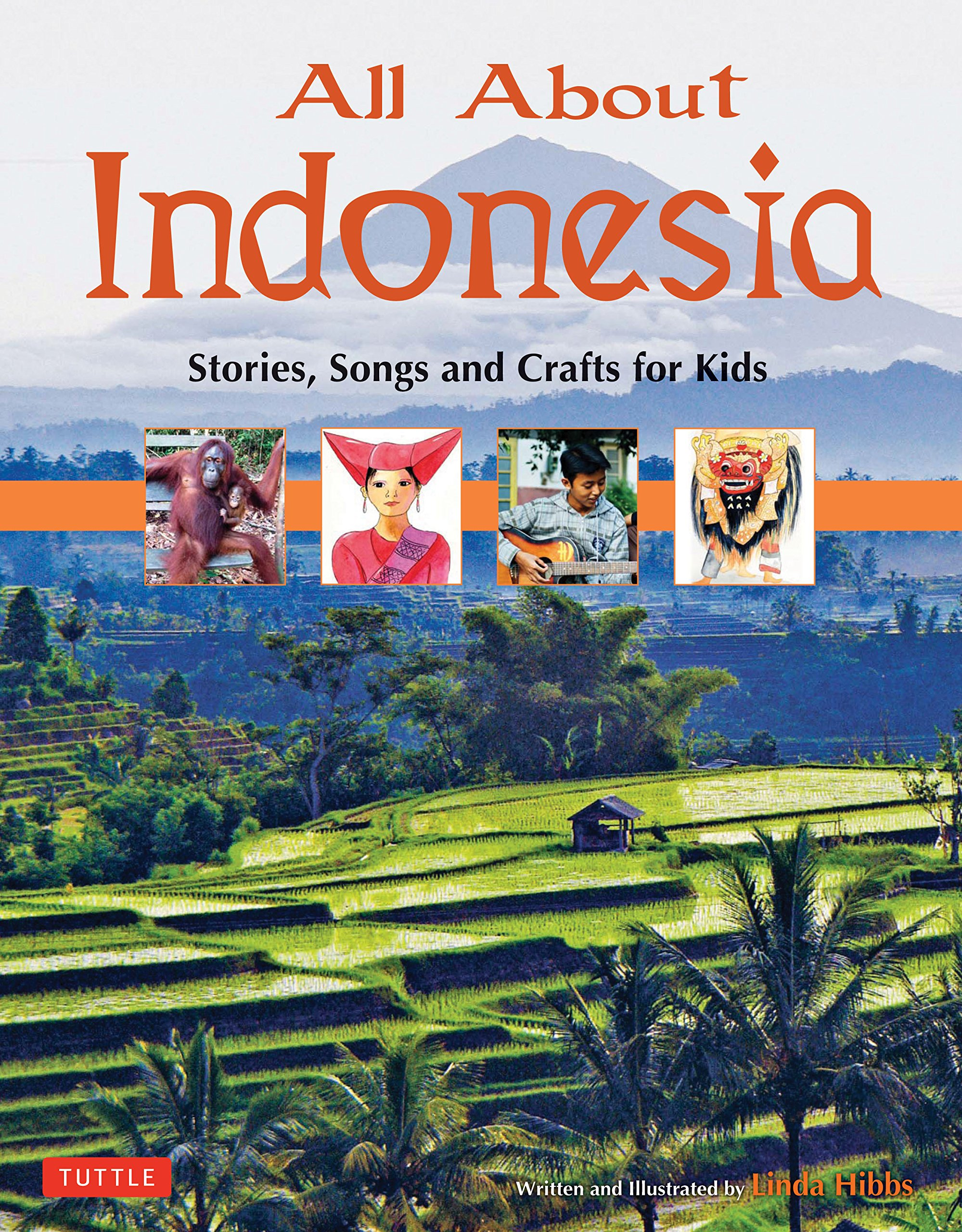 All About Indonesia: Stories Songs and Crafts for Kids (All About...countries)