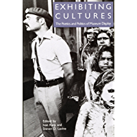 Exhibiting Cultures: The Poetics and Politics of Museum