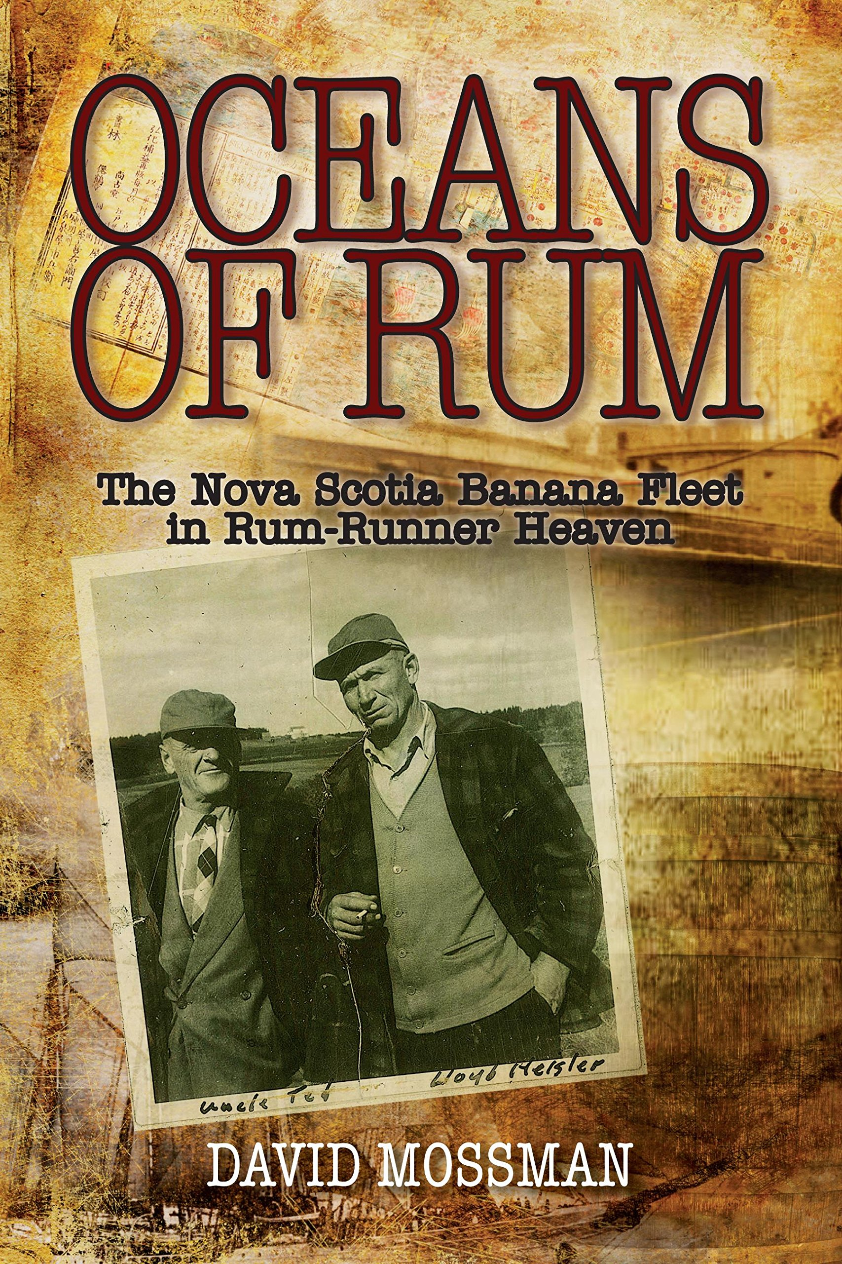 Oceans of rum the nova scotia banana fleet in rum runner heaven oceans of rum the nova scotia banana fleet in rum runner heaven david mossman 9781897426760 books amazon aiddatafo Gallery