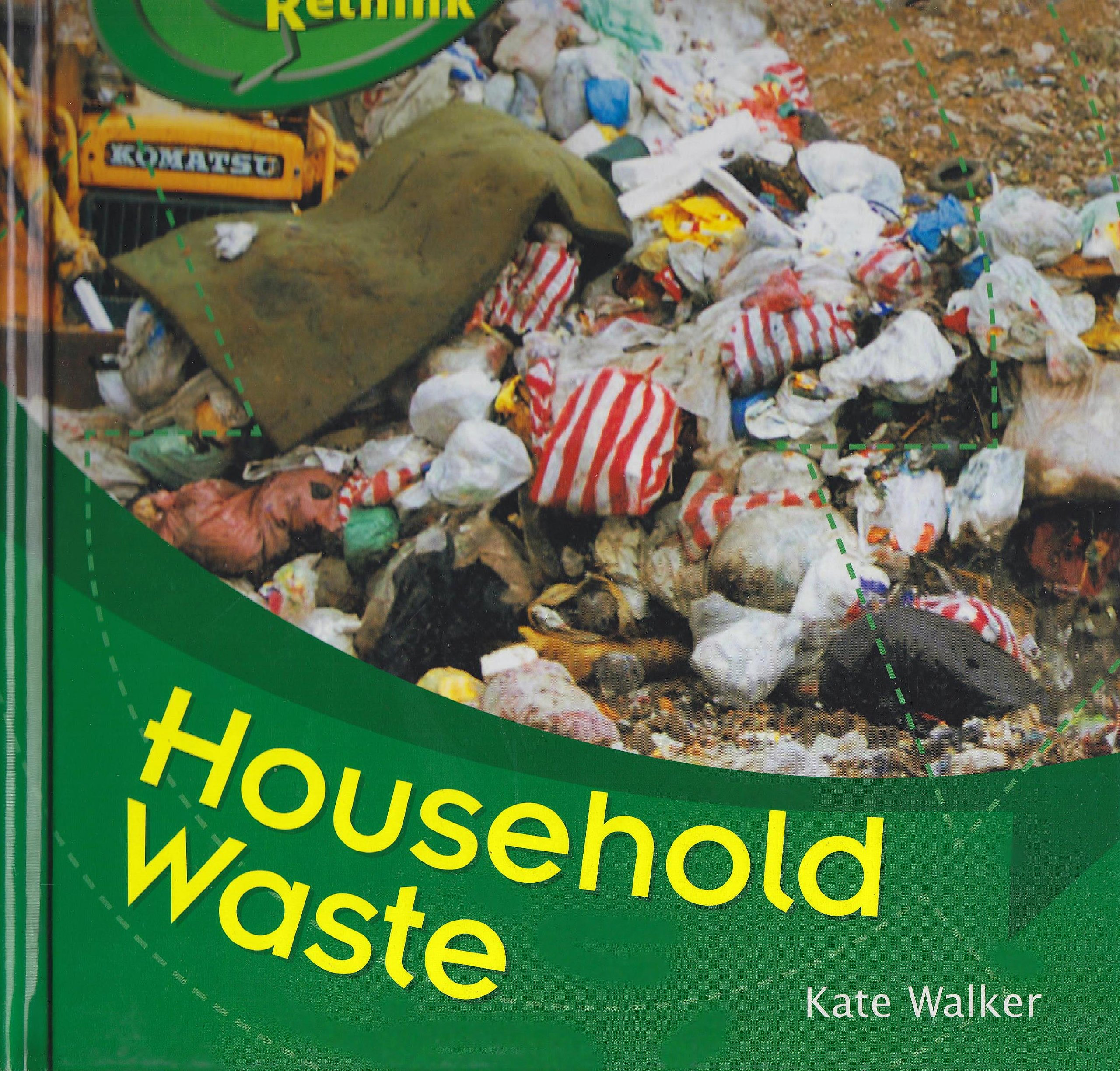 Household Waste (Recycle, Reduce, Reuse, Rethink) PDF