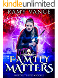 Family Matters: An Urban Fantasy Thriller (Mortality Bites Book 2)