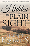 Hidden in Plain Sight: A Darcy and Elizabeth Pride and Prejudice Variation
