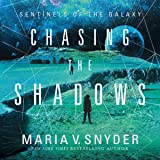 Chasing the Shadows: Sentinels of the Galaxy, Book 2