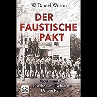 Der Faustische Pakt: Goethe und die Goethe-Gesellschaft im Dritten Reich