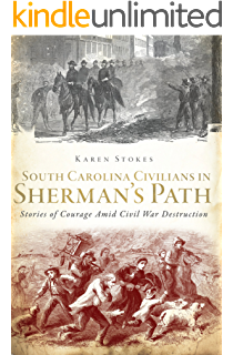 Amazon shermans flame and blame campaign through georgia and south carolina civilians in shermans path stories of courage amid civil war destruction fandeluxe Choice Image