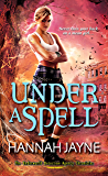 Under A Spell (Underworld Detection Agency Book 5)