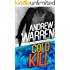 Cold Kill: A Thomas Caine Novella (Caine: Rapid Fire Book 2)