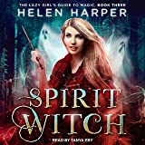 Spirit Witch: The Lazy Girl's Guide to Magic, Book 3