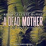 A Dead Mother: Jessica Huntington Desert Cities Mystery series, Book 4