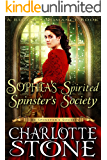 Miss Sophia's Spirited Spinster's Society (The Spinster's Society) (A Regency Romance Book)
