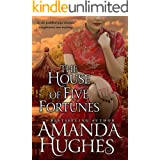 The House of Five Fortunes (Bold Women of the 19th Century Series Book 3)