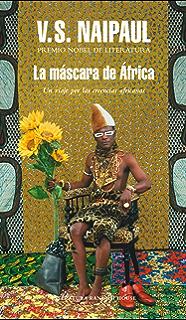 La máscara de África: Un viaje por las creencias africanas (Spanish Edition)