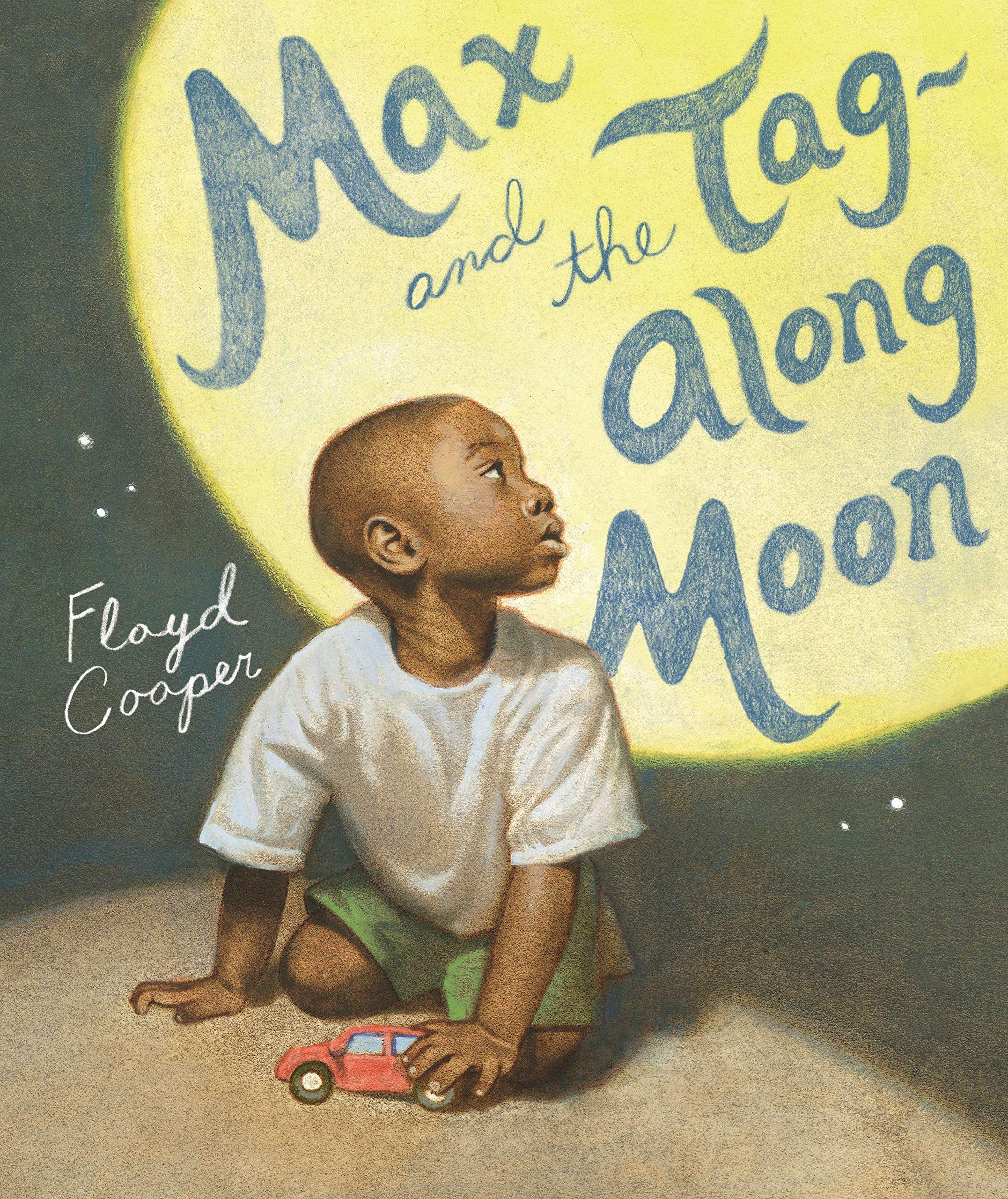 Max and the Tag-Along Moon: Cooper, Floyd, Cooper, Floyd ...