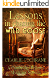 Lessons in Chasing the Wild Goose: A Cambridge Fellows Mystery novella (Cambridge Fellows Mysteries)