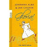 Gloria! (Ein Papst-Krimi, Band 2)