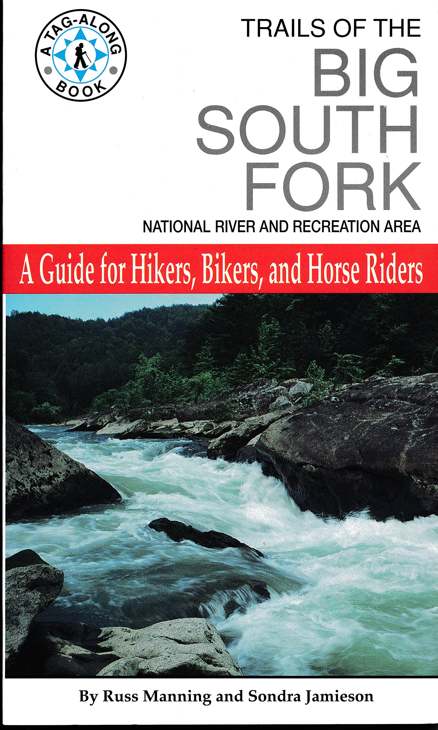 Trails of the Big South Fork: National River and Recreation Area : A Guide  for Hikers, Bikers, and Horse Riders (A Tag-Along Book): Russ Manning, ...