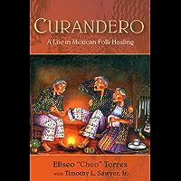 Curandero: A Life in Mexican Folk Healing (English Edition)