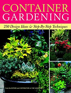 Container Gardening: 250 Design Ideas U0026 Step By Step Techniques