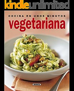 Cocina En Unos Minutos Vegetariana (El Rincón Del Paladar) (Spanish Edition)