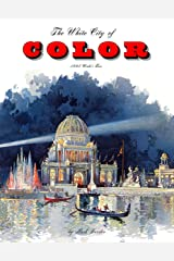 The White City of Color: 1893 World's Fair Kindle Edition
