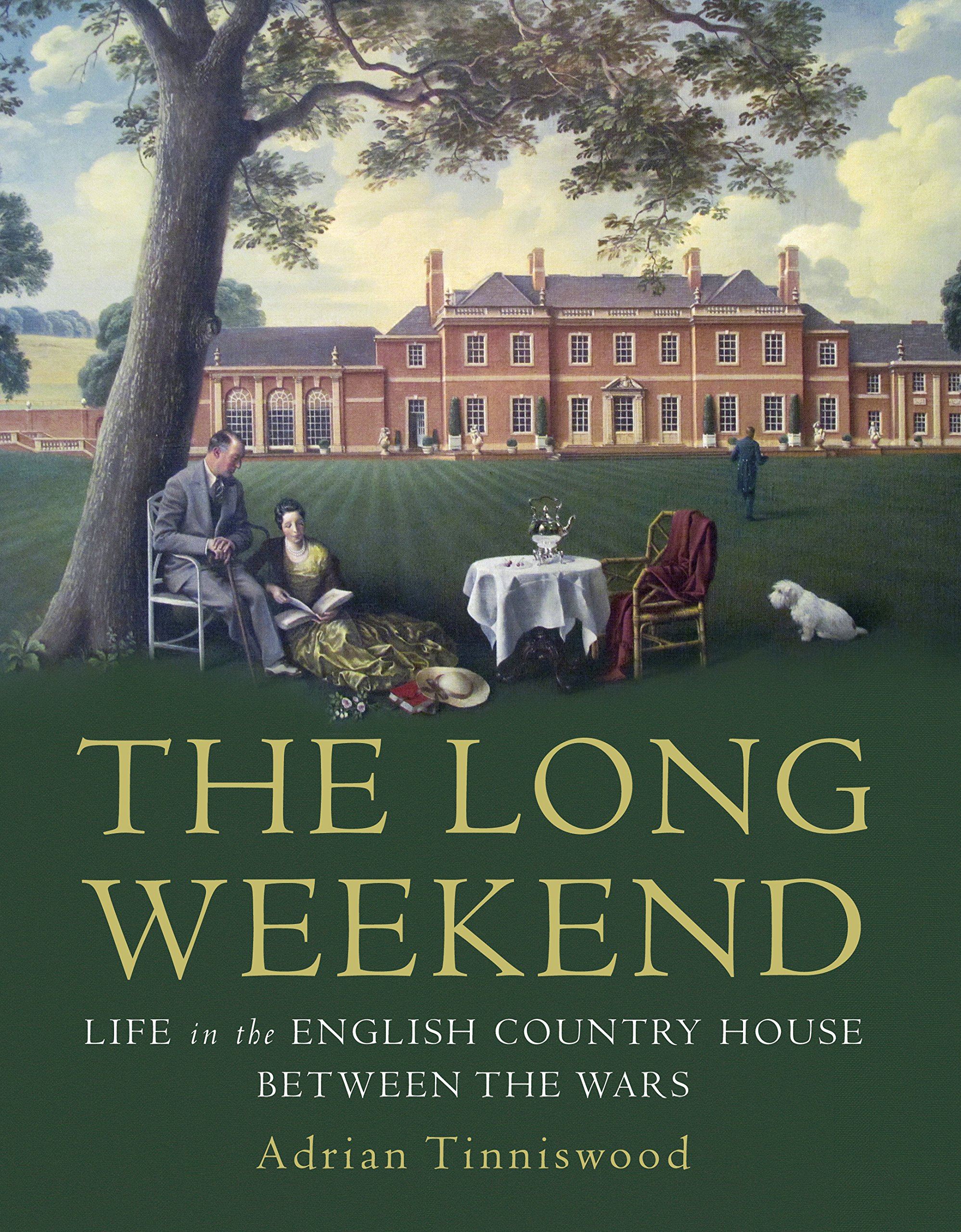 The Long Weekend Life in the English Country House Between the ...