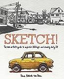 Sketch!: The Non-Artist's Guide to