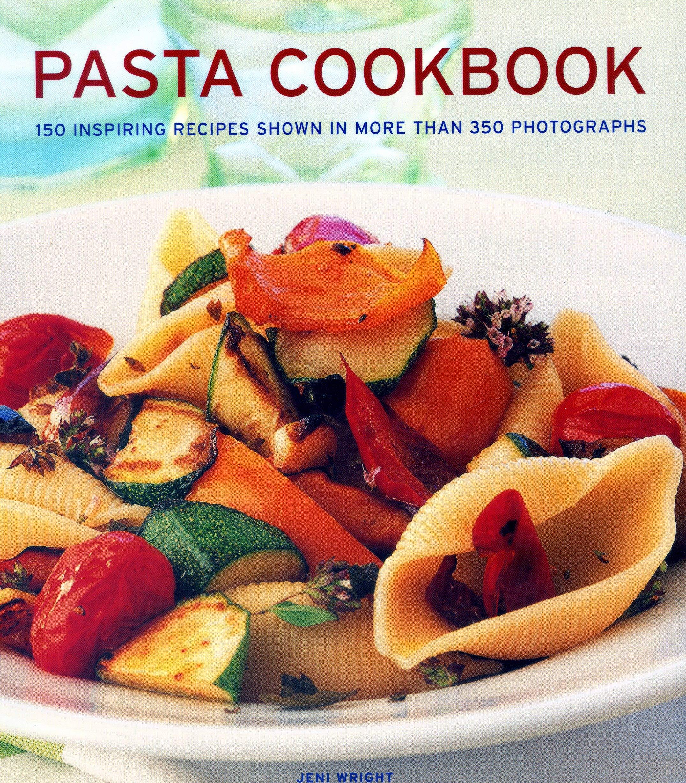 Pasta Cookbook: 150 Inspiring Recipes Shown in More Than 350 Photographs (Englisch) Gebundenes Buch – 7. August 2018 Jeni Wright LORENZ BOOKS 1781460159 COOKING