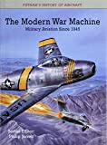 MODERN WAR MACHINE: Military Aviation since 1945 (Putnam's History of Aircraft)
