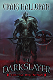The Darkslayer: Brutal Beginnings